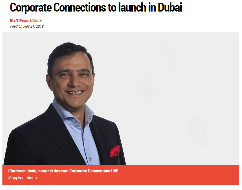 Khaleej Times interviewed Chirantan Joshi, National Director on the launch of CorporateConnections UAE
